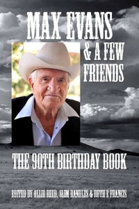 Max Evans & A Few Friends - 90th Birthday Book