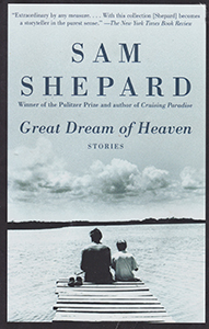 Great Dream of Heaven by Sam Shepard